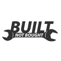 Built not Bought Vinyl Sticker