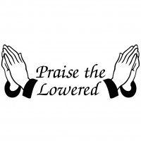 Praise the Lowered Vinyl Sticker