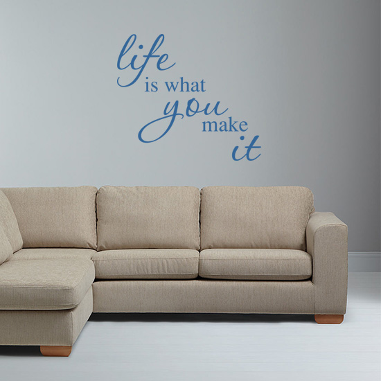 Life is what you make it Vinyl Wall Art Sticker